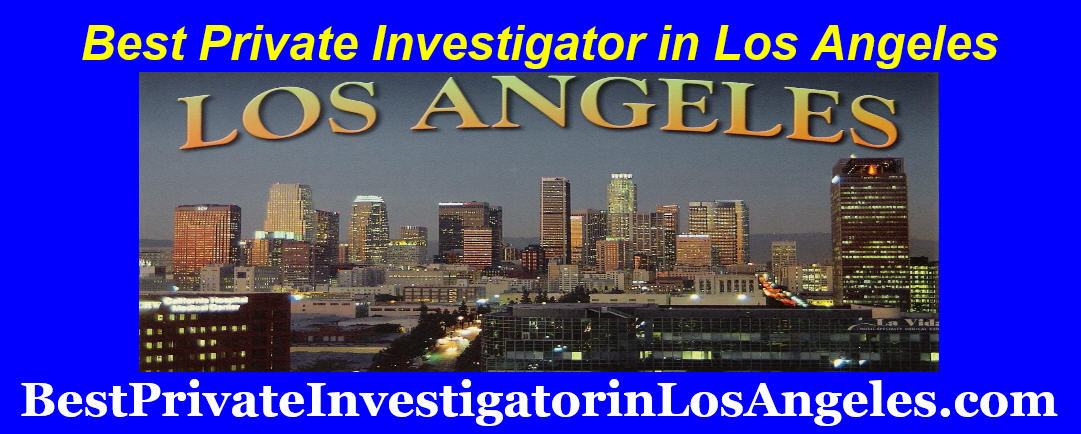 Best Private Investigator in Los Angeles
